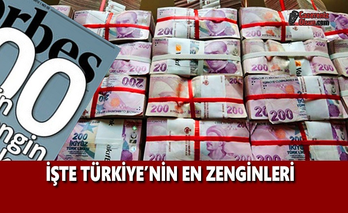 İşte Türkiye'nin En Zenginleri