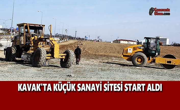 Kavak'ta Küçük Sanayi Sitesi Start Aldı