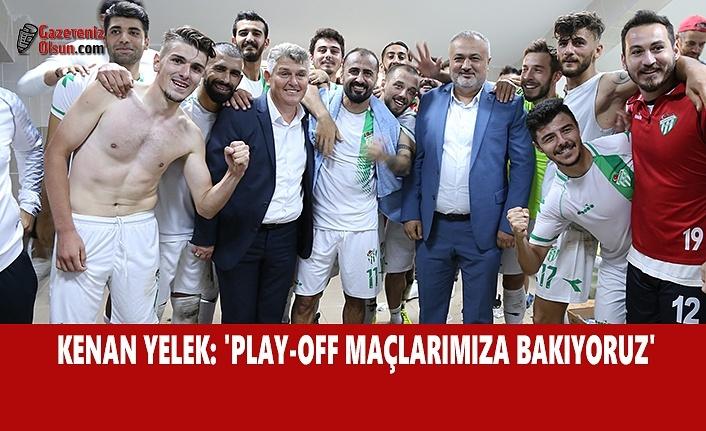 Kenan Yelek; 'Play-Off Maçlarımıza Bakıyoruz'