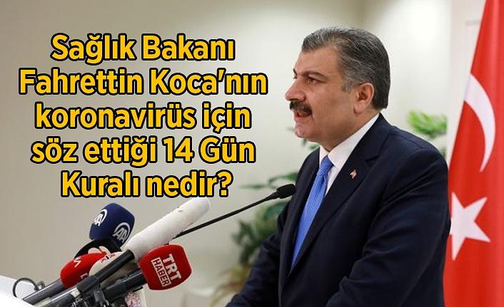 Sağlık Bakanı Fahrettin Koca'nın koronavirüs için söz ettiği 14 Gün Kuralı nedir?