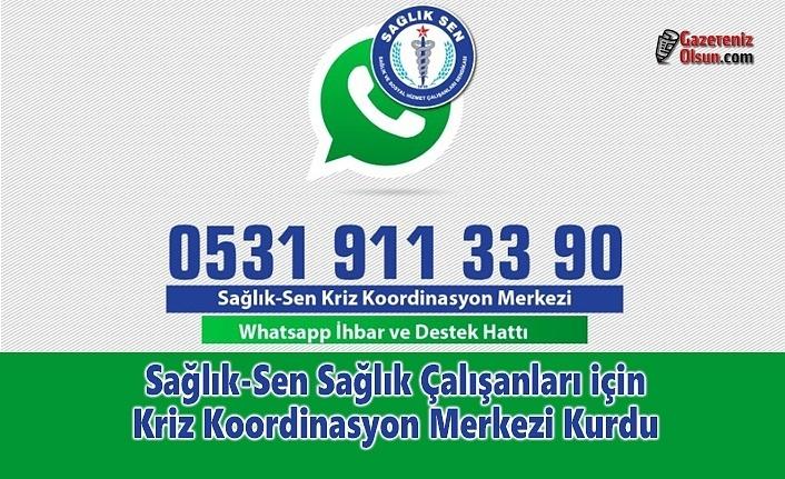 Sağlık-Sen Sağlık Çalışanları için Kriz Koordinasyon Merkezi Kurdu