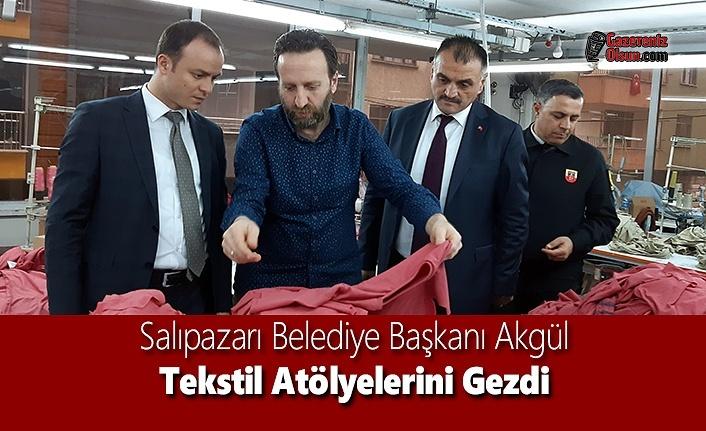 Salıpazarı Belediye Başkanı Akgül Tekstil Atölyelerini Gezdi