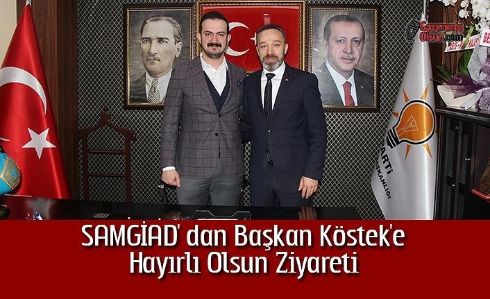 SAMGİAD'dan Başkan Köstek'e Hayırlı Olsun Ziyareti
