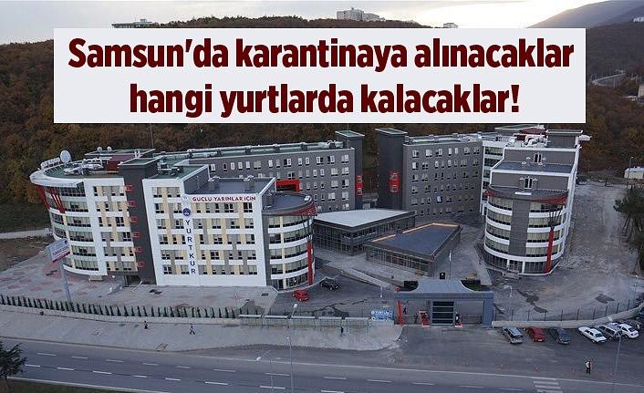 Samsun'da karantina yurtları belli oldu - Samsun Haber