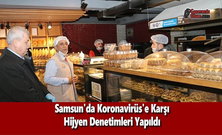 Samsun'da Koronavirüs'e Karşı Hijyen Denetimleri Yapıldı