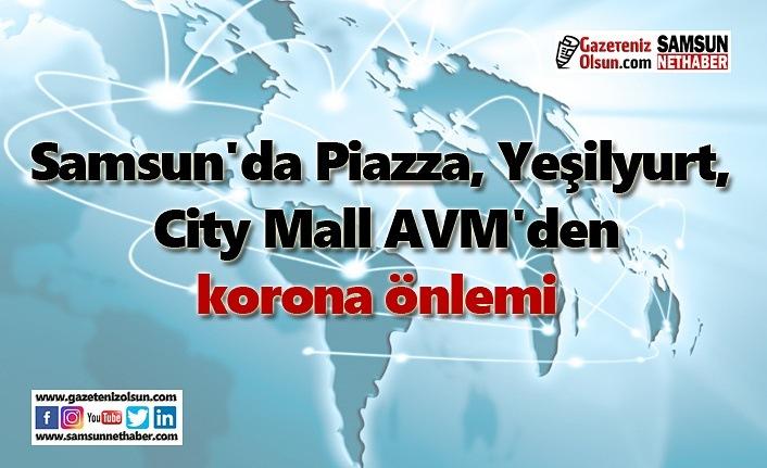 Samsun'da Piazza, Yeşilyurt, City Mall AVM'den korona önlemi