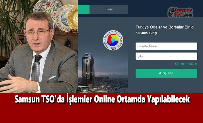 Samsun TSO'da İşlemler Online Ortamda Yapılabilecek