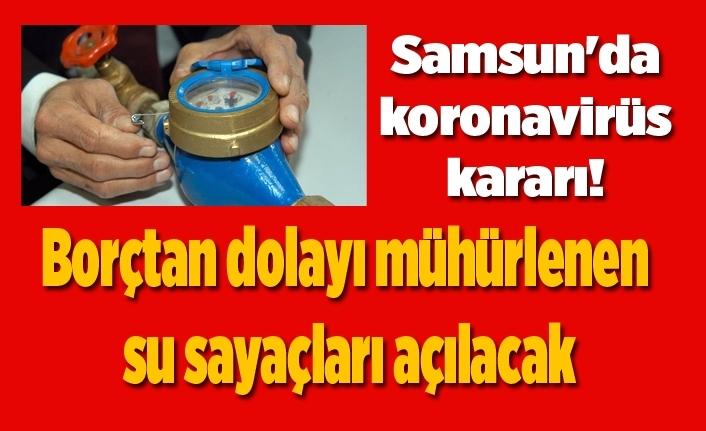 Samsun'da borçtan dolayı mühürlenen su sayaçları açılacak!