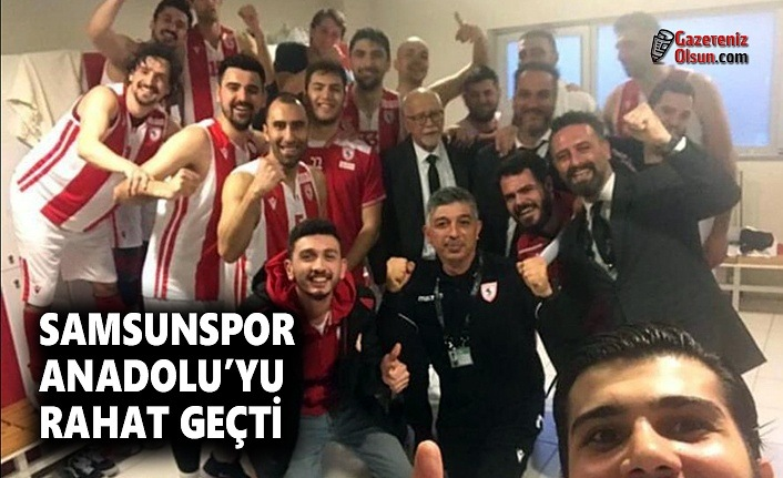 Samsunspor Anadolu'yu Rahat Geçti