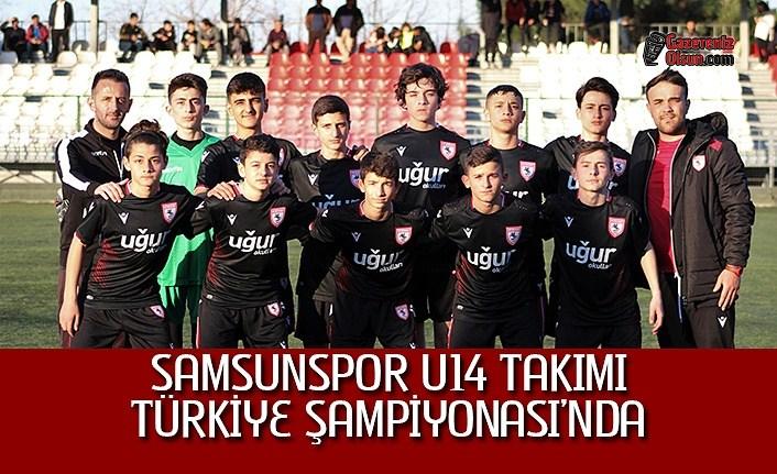Samsunspor U14 Takımı Türkiye Şampiyonası'nda