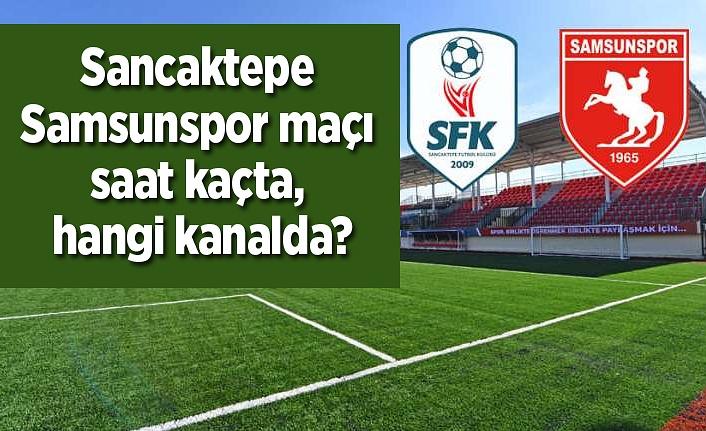 Sancaktepe Samsunspor maçı saat kaçta, hangi kanalda? - Samsun haber