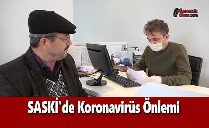 SASKİ'de Koronavirüs Önlemi