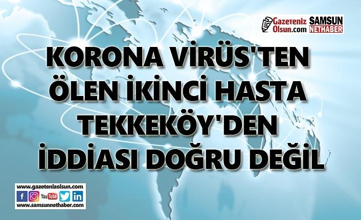 Tekkeköy'de koronavirüsten ölüm iddiası yalan çıktı!