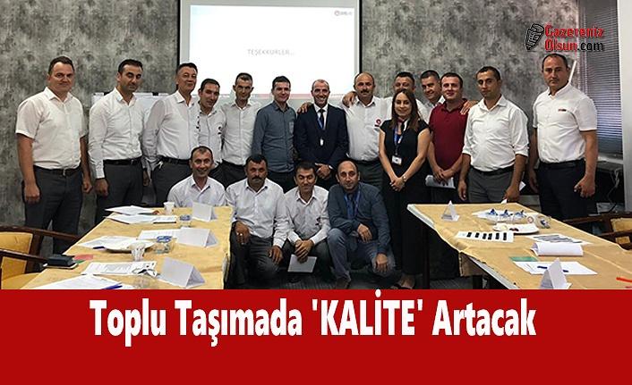 Toplu Taşımada 'KALİTE' Artacak