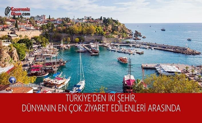 Türkiye'den İki Şehir Dünyanın En Çok Ziyaret Edilenleri Arasında