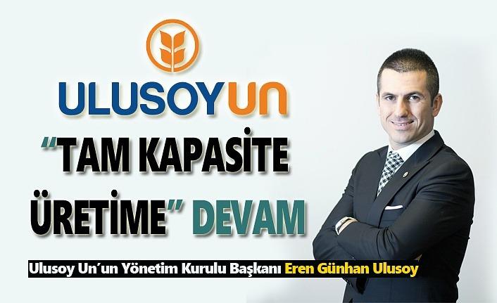 Ulusoy Un'dan Tam Kapasite Üretime Devam