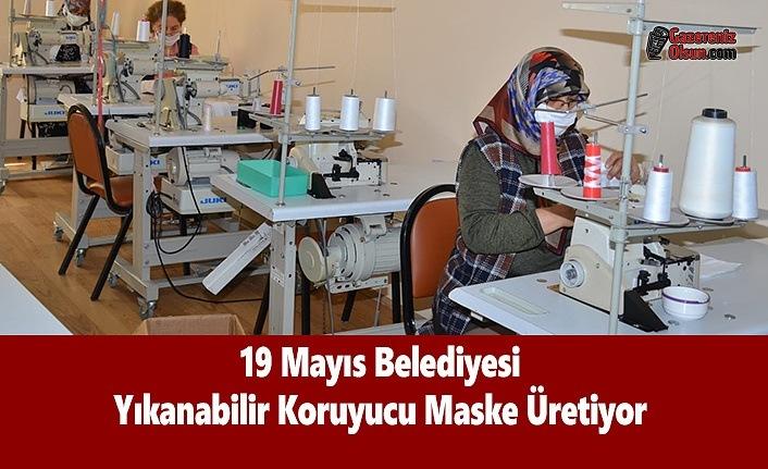 19 Mayıs Belediyesi Yıkanabilir Koruyucu Maske Üretiyor