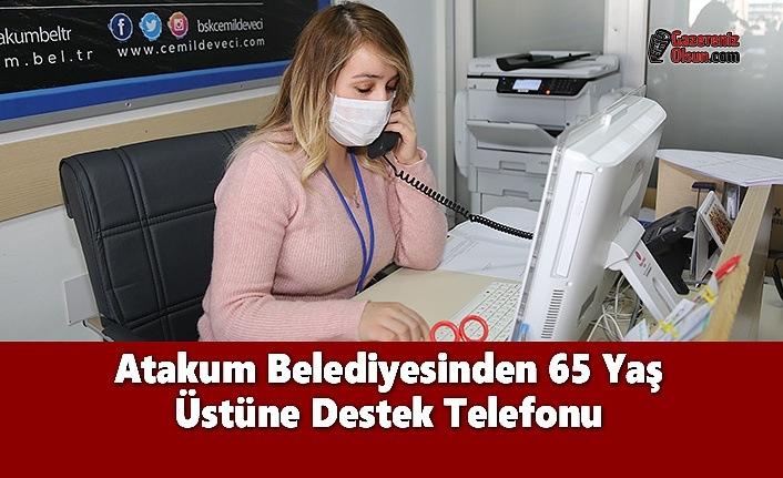 Atakum Belediyesinden 65 Yaş Üstüne Destek Telefonu
