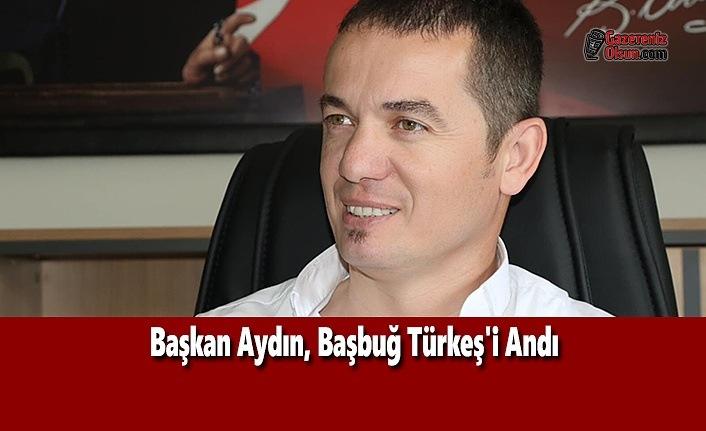 Başkan Aydın, Başbuğ Türkeş'i Andı
