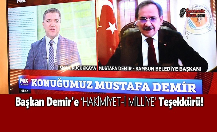 Başkan Demir'e 'HAKİMİYET-İ MİLLİYE' Teşekkürü!