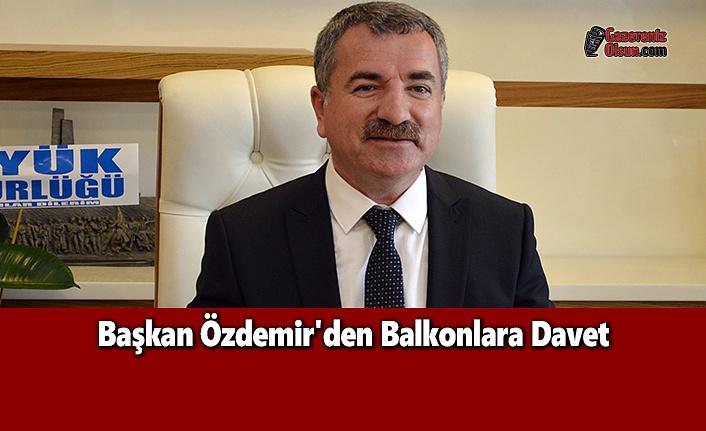 Başkan Özdemir'den Balkonlara Davet