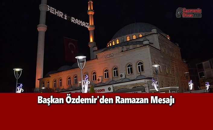 Başkan Özdemir'den Ramazan Mesajı