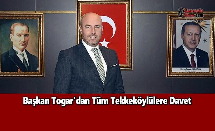 Başkan Togar'dan Tüm Tekkeköylülere Davet