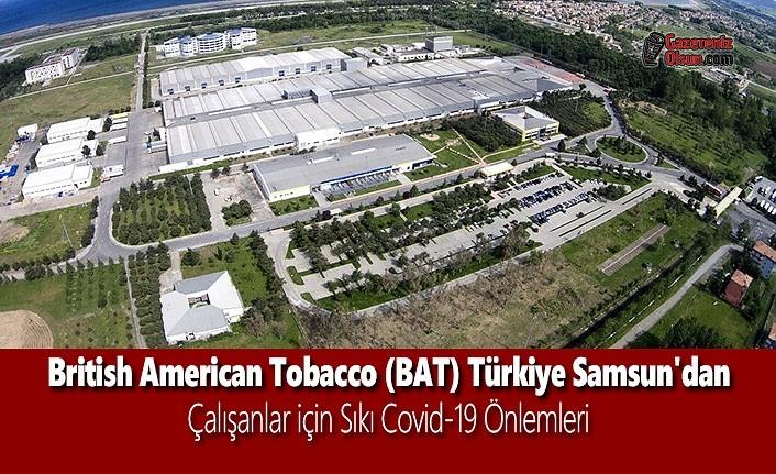 British American Tobacco (BAT) Türkiye Samsun'dan Çalışanlar için Sıkı Covid-19 Önlemleri