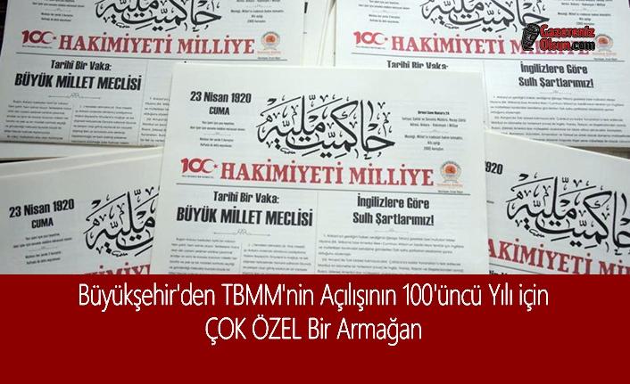 Büyükşehir'den TBMM'nin Açılışının 100'üncü Yılı için ÇOK ÖZEL Bir Armağan