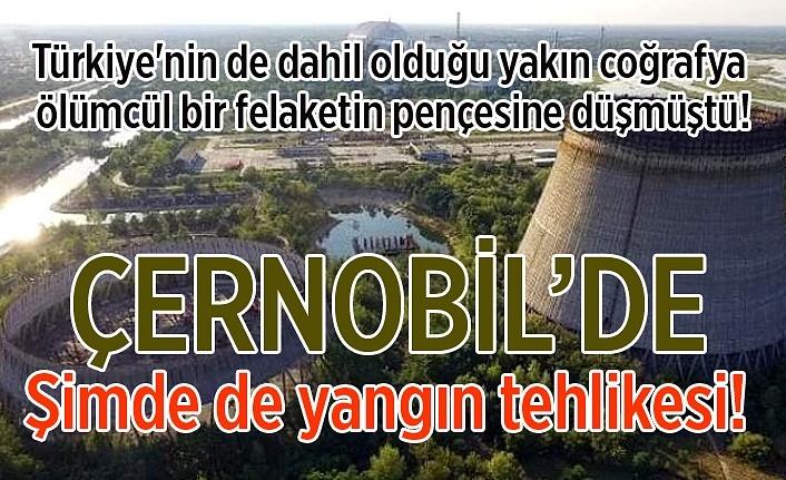 Çernobil'de yangın tehlikesi! Nükleer santrale ulaşmasına 1 km kaldı iddiası