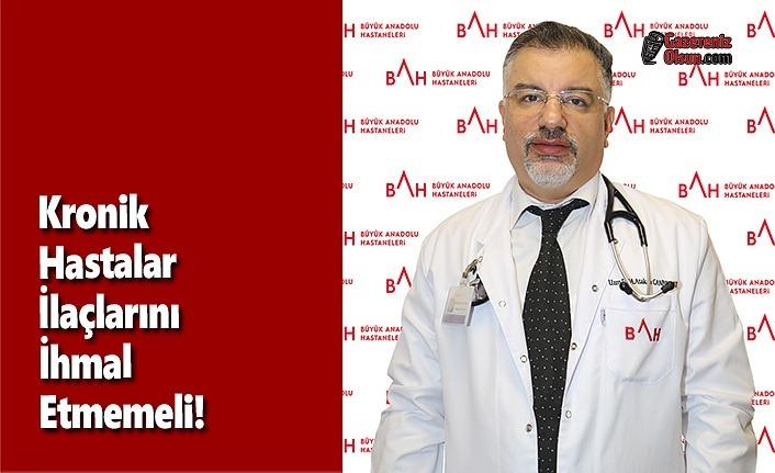 Kronik Hastalar İlaçlarını  İhmal Etmemeli!