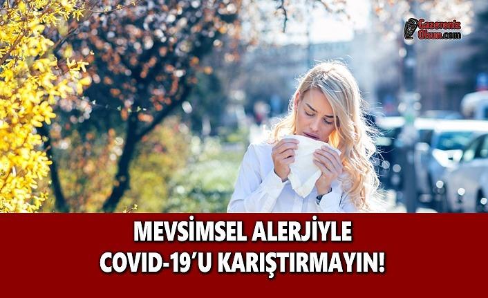 Mevsimsel Alerjiyle Koronavirüsü Karıştırmayın