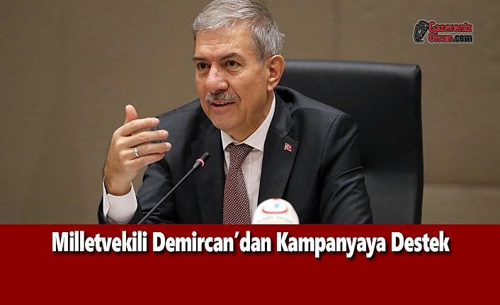 Milletvekili Demircan'dan Kampanyaya Destek