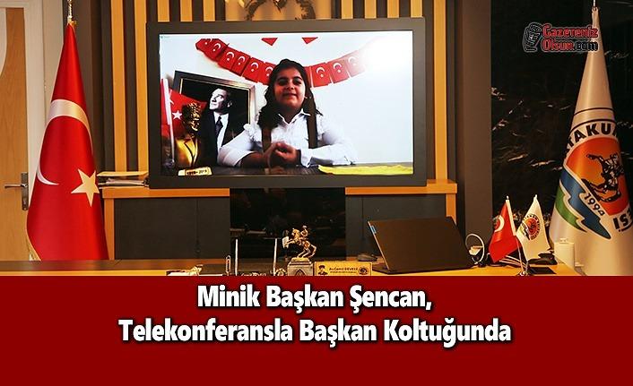Minik Başkan Şencan, Telekonferansla Başkan Koltuğunda