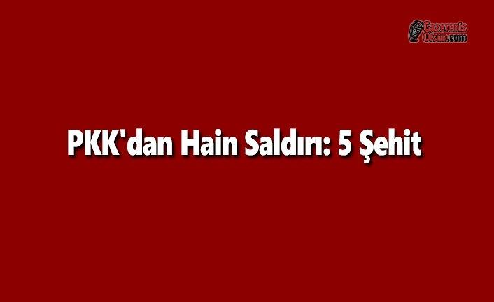PKK'dan Hain Saldırı: 5 Şehit