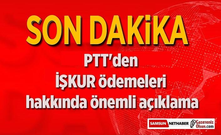 PTT'den İŞKUR ödemeleri hakkında önemli açıklama