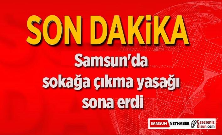 Samsun'da sokağa çıkma yasağı sona erdi