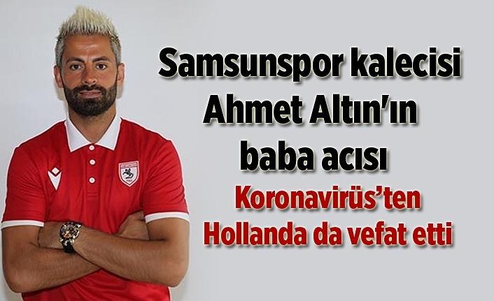 Samsunspor'un acı günü, Koronavirüs'ten vefat etti!