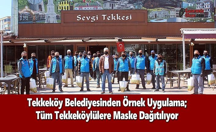 Tekkeköy Belediyesinden Örnek Uygulama; Tüm Tekkeköylülere Maske Dağıtılıyor