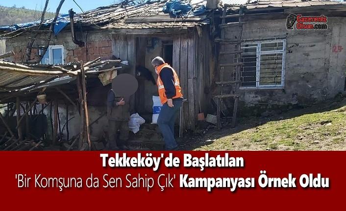 Tekkeköy'de Başlatılan 'Bir Komşuna da Sen Sahip Çık' Kampanyası Örnek Oldu