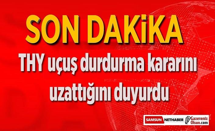 Türk Hava Yolları  uçuş durdurma kararını uzattığını duyurdu