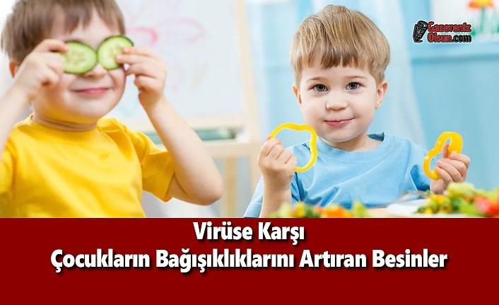 Virüse Karşı Çocukların Bağışıklıklarını Artıran Besinler