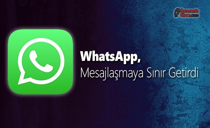 WhatsApp, Mesajlaşmaya Sınır Getirdi