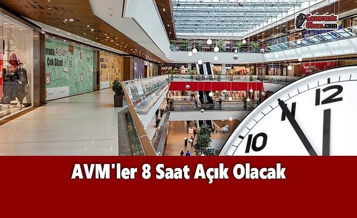 AVM'ler 8 Saat Açık Olacak