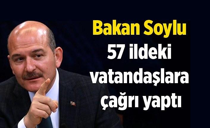 Bakan Soylu 57 ildeki vatandaşlara çağrı yaptı