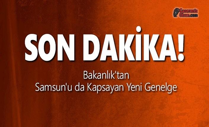Bakanlık'tan Samsun'u da Kapsayan Yeni Genelge