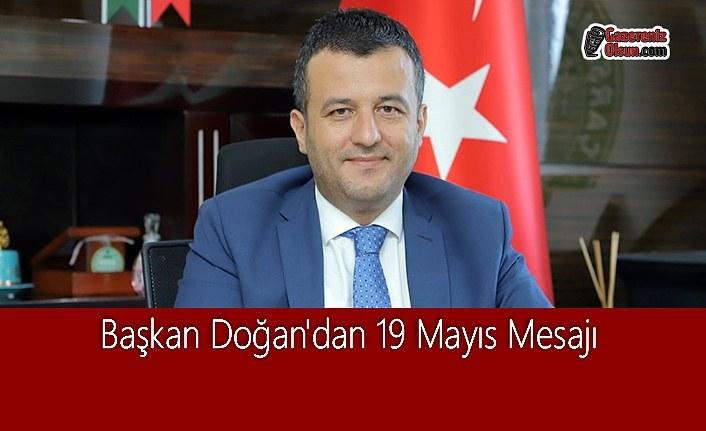 Başkan Doğan'dan 19 Mayıs Mesajı