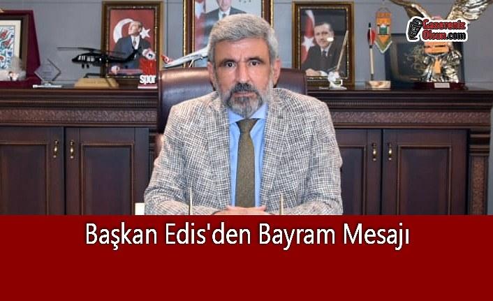Başkan Edis'den Bayram Mesajı