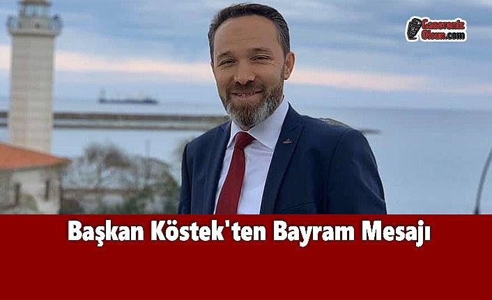 Başkan Köstek'ten Bayram Mesajı