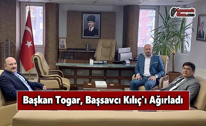 Başkan Togar, Başsavcı Kılıç'ı Ağırladı